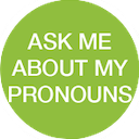 ask me about my pronouns random
