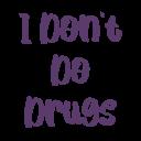 i dont do drugs random